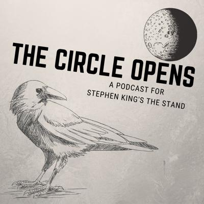 The Circle Opens: A Podcast Devoted to Stephen King and His Works