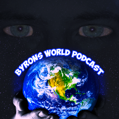 Byrons World Podcast