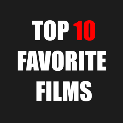 Cover art for Episode 65 : Our Top 10 Favorite Films
