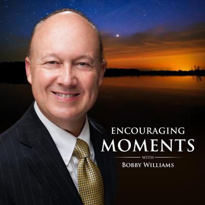 Encouraging Moments with Bobby Williams!
