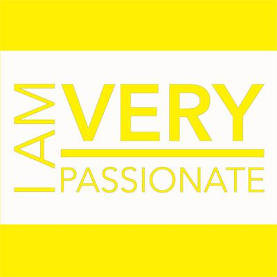 I Am Very Passionate Podcast