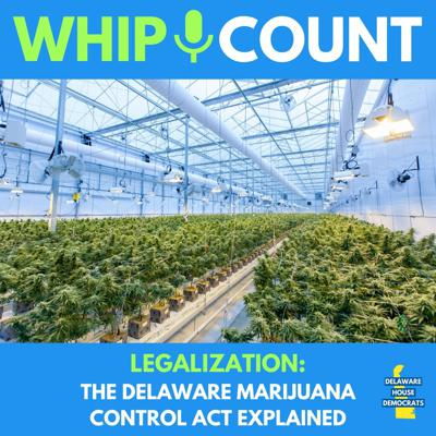 Cover art for Legalization: The Delaware Marijuana Control Act Explained