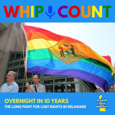 Cover art for Overnight In 10 Years: The Long Fight for LGBTQ Rights In Delaware