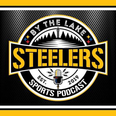 The Steelers By The Lake Podcast