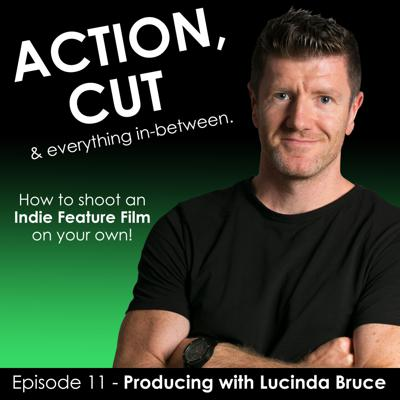 Cover art for Action, Cut & everything in between - Episode  11 - Producing with Lucinda Bruce