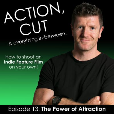 Cover art for Action, Cut & everything in between - Episode 13 - The Power of Attraction