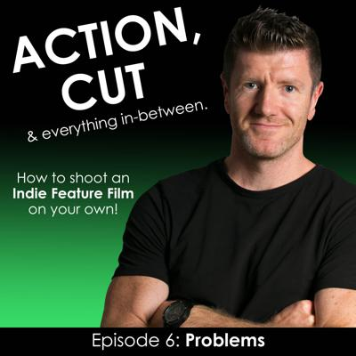 Cover art for Action, Cut & everything in between - Episode 6 - Problems