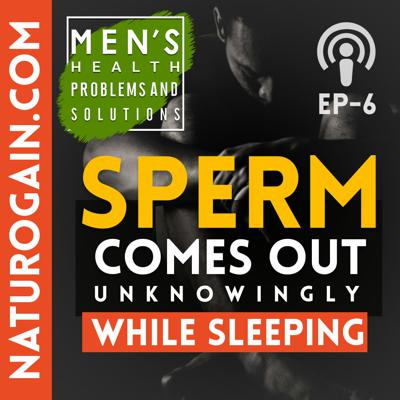 Cover art for Sperm Comes Out Unknowingly While Sleeping   Ep 6
