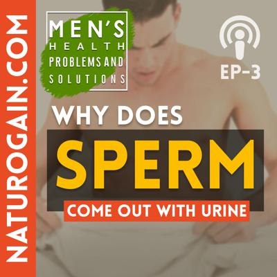 Cover art for Why Does Sperm Come Out With Urine?   Ep 3