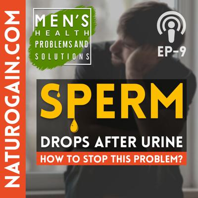 Cover art for Sperm Drops After Urine - How to Stop It Naturally? | Ep 9