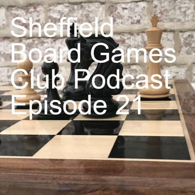 Cover art for Sheffield Board Games Club Podcast Episode 21