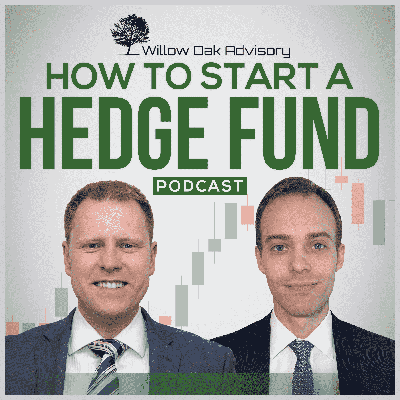 Cover art for How To Start A Hedge Fund - Episode 19 - Willow Oak Advisory