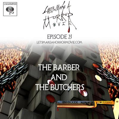 Cover art for Episode 23: The Barber and The Butchers