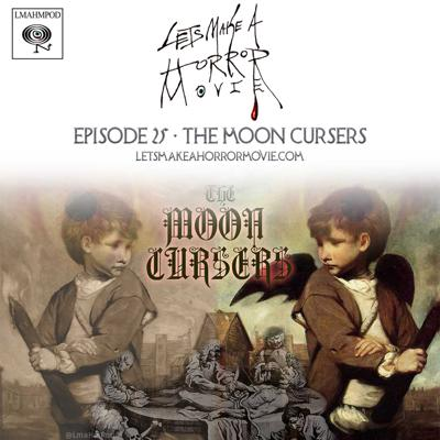 Cover art for Episode 25: The Moon Cursers