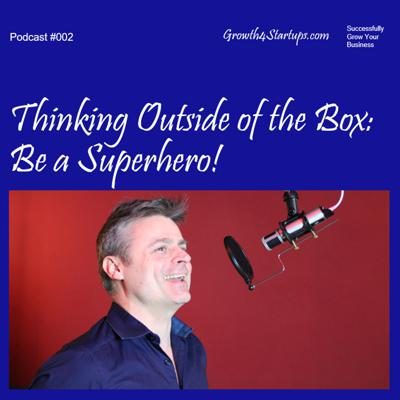 Cover art for #002 - Thinking Outside of the Box: Be a Superhero!