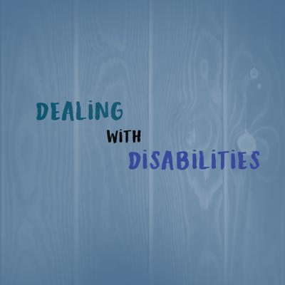 Cover art for Dealing With Disabilities Episode #3