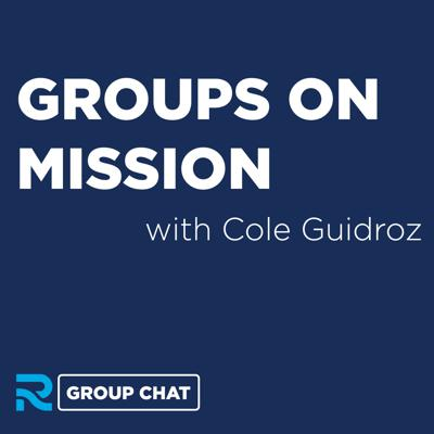 Cover art for Groups on Mission with Cole Guidroz