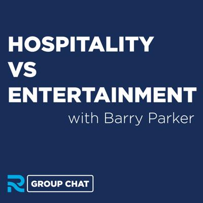 Cover art for Hospitality vs. Entertainment with Barry Parker