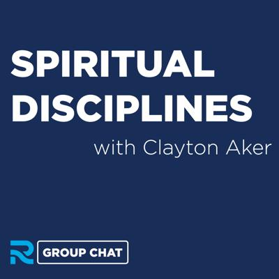Cover art for Spiritual Disciplines with Clayton Aker