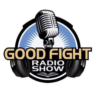 The Good Fight Radio Show