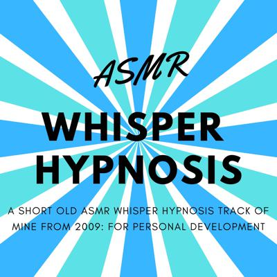 Cover art for ASMR Whisper Hypnosis (Male British Voice) for Personal Development