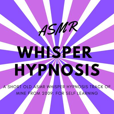 Cover art for ASMR Whisper Hypnosis (Male British Voice) for Self Learning
