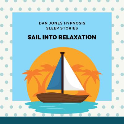 Cover art for Sail Into Relaxation (Sleep Story)