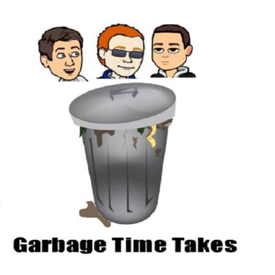Cover art for Garbage Time Takes Episode 9: Flagrant Incompetence