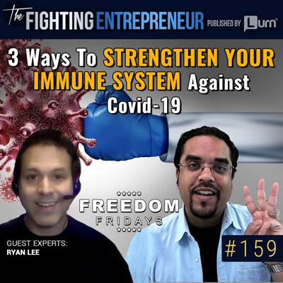 Cover art for [BONUS VIDEO] 3 Ways To Boost Your Immune System To Fight Coronavirus… - Feat. Ryan Lee