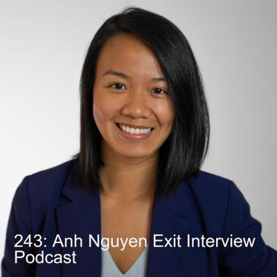 Cover art for 243: Ann Nguyen Exit Interview Podcast