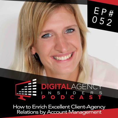 Cover art for Episode 052 - How to Enrich Excellent Client-Agency Relations by Account Management
