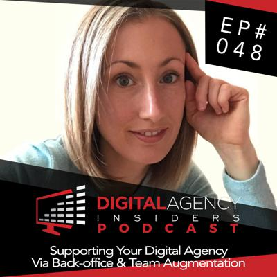 Cover art for Episode 048 - Supporting Your Digital Agency Via Back-office & Team Augmentation