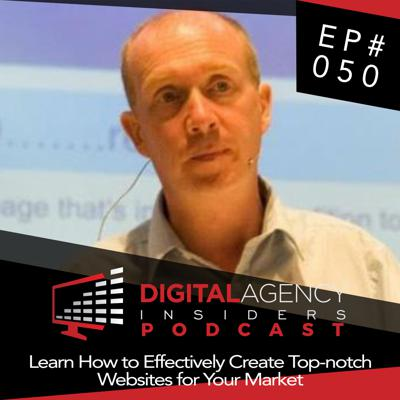 Cover art for Episode 050 - Learn How to Effectively Create Top-notch Websites for Your Market