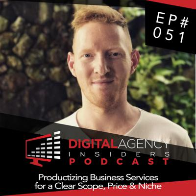 Cover art for Episode 051 - Productizing Business Services For a Clear Scope, Price & Niche
