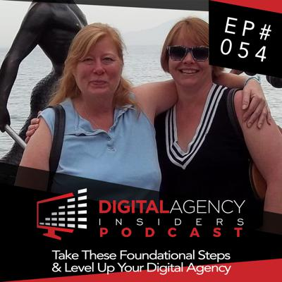 Cover art for Episode 054 - Take These Foundational Steps & Level Up Your Digital Agency
