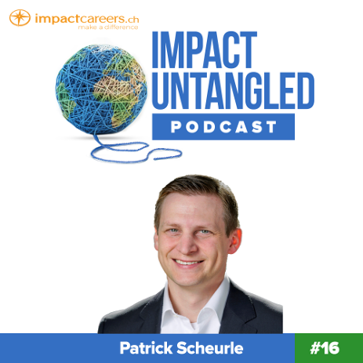 Cover art for Episode 16: Patrick Scheurle - A Career in Sustainable Finance and Impact Investing