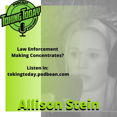 Cover art for Toking Today Episode #4 AZ Sheriff's Office Making Concentrates - Story by Allison Stein