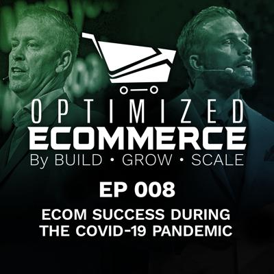 Cover art for Episode 008 - Ecom Success During the COVID-19 Pandemic