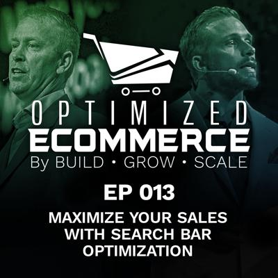 Cover art for Episode 013 - Maximize Your Sales With Search Bar Optimization