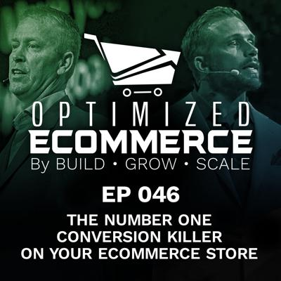 Cover art for Episode 046 - The number One Conversion Killer on Your Ecommerce Store
