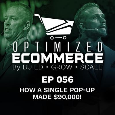Episode 056 - How a Single Pop-Up Made $90,000!