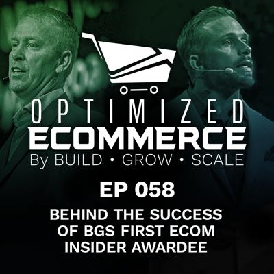 Episode 058 - Behind the Success of BGS First Ecom Insider Awardee