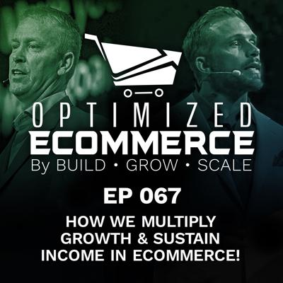 Cover art for Episode 067 - How We MULTIPLY Growth & SUSTAIN Income In Ecommerce!