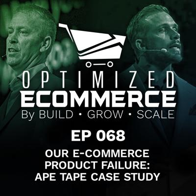 Cover art for Episode 068 - Our E-Commerce Product FAILURE: Ape Tape Case Study