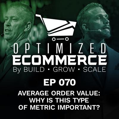 Cover art for Episode 070 - Average Order Value: Why is this type of metric Important?