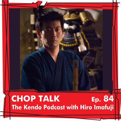 Cover art for CT084 The Kendo Podcast with Hiro Imafuji