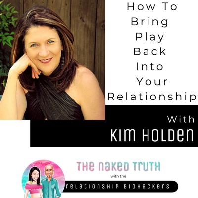 Cover art for How To Bring Play Back Into Your Relationship with Kim Holden
