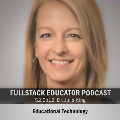 Cover art for Season 2, Episode 12: Educational Technology with Dr. Julie King