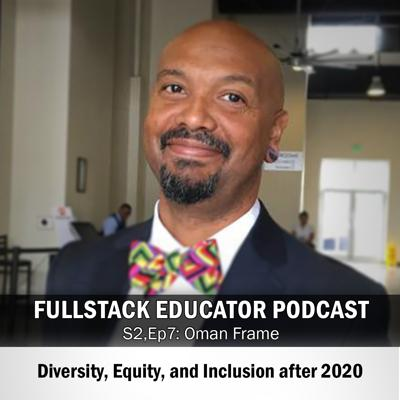 Cover art for Season 2, Episode 7: Diversity, Equity, and Inclusion after 2020 with Oman Frame