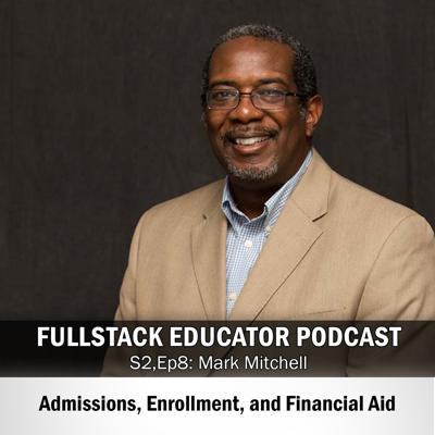 Cover art for Season 2, Episode 8: Admissions, Enrollment, and Financial Aid with Mark Mitchell